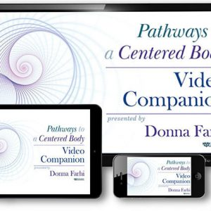 Pathways to a Centered Body - Companion Video (Download not a DVD)